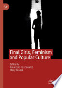 Final Girls, Feminism and Popular Culture