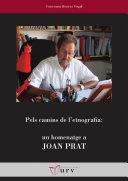 Pels camins de l'etnografia: un homenatge a Joan Prat