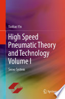 High Speed Pneumatic Theory and Technology Volume I Book