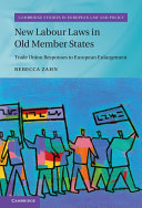 New Labour Laws in Old Member States: Trade Union Responses ...