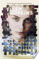 """The You I've Never Known"" by Ellen Hopkins"