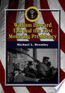William Howard Taft and the First Motoring Presidency, 1909-1913