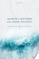 The Rise and Return of the Indo-Pacific