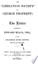 The    Liberation Society    and Church Property  Two Lectures  Etc Book