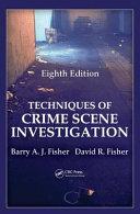 Techniques of Crime Scene Investigation  Eighth Edition