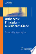 Orthopedic Principles A Resident S Guide