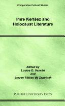 Imre Kertész and Holocaust Literature