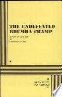The Undefeated Rhumba Champ