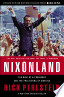 """Nixonland: The Rise of a President and the Fracturing of America"" by Rick Perlstein"
