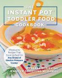The Instant Pot Toddler Food Cookbook