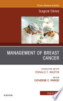 Management of Breast Cancer  An Issue of Surgical Clinics  E Book