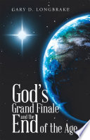 God   s Grand Finale and the End of the Age