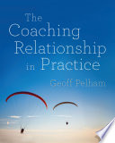The Coaching Relationship In Practice
