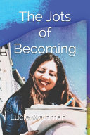 The Jots of Becoming