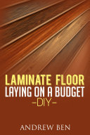 Laminate Floor Laying on a Budget   DIY