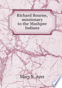 Richard Bourne, missionary to the Mashpee Indians