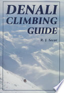 """Denali Climbing Guide"" by R. J. Secor"