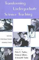 Transforming Undergraduate Science Teaching