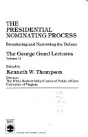 The Presidential Nominating Process  Broadening and narrowing the debate