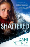 Pdf Shattered (Alaskan Courage Book #2) Telecharger