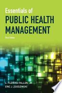 """Essentials of Public Health Management"" by L. Fleming Fallon (Jr.), Eric Zgodzinski"