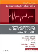 Advances In Cardiac Mapping And Catheter Ablation Part I An Issue Of Cardiac Electrophysiology Clinics Book PDF