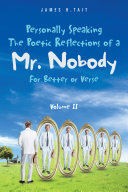 Personally Speaking The Poetic Reflections of a Mr  Nobody
