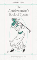 The Gentlewoman s Book of Sports