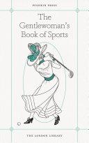 The Gentlewoman's Book Of Sports [Pdf/ePub] eBook