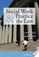 """Social Work Practice and the Law"" by Dr. Lyn K. Slater, PhD, Kara R. Finck, JD"