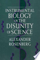 Instrumental Biology  Or The Disunity of Science