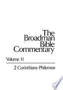 The Broadman Bible Commentary: 2 Corinthians. Galatians. Ephesians. Philippians. Colossians. 1-2 Thessalonians. 1-2 Timothy. Titus. Philemon