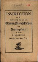 Instruction für die kurfürstl. mainzischen Beamten, Ortsschultheißen und Rechnungsführer in Betref des gemeinheitlichen Rechnungswesen