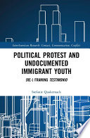 Political Protest and Undocumented Immigrant Youth