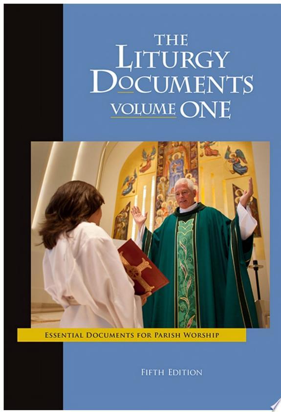 The Liturgy Documents, Volume One: