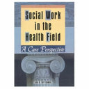 Social Work in the Health Field Book