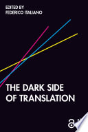 The Dark Side of Translation