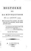Histoire de la révolution du dix Aoust 1792, des causes qui l'ont produite, des événemens qui l'ont précédée, et des crimes qui l'ont suivie ebook