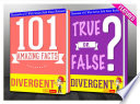 Divergent Trilogy - 101 Amazing Facts & True or False?