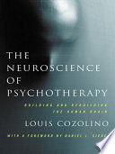 The Neuroscience of Psychotherapy: Healing the Social Brain (Second Edition)