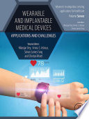 """Wearable and Implantable Medical Devices: Applications and Challenges"" by Nilanjan Dey, Amira S. Ashour, Simon James Fong, Chintan Bhatt"
