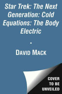 Star Trek: The Next Generation: Cold Equations: The Body Electric