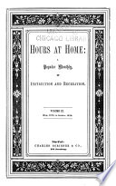 Hours At Home A Popular Monthly Of Instruction And Recreation