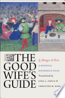 """The Good Wife's Guide (Le Ménagier de Paris): A Medieval Household Book"" by Gina L. Greco, Christine M. Rose"