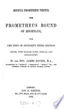 schyli Prometheus vinctus  The Prometheus bound  from the text of Dindorf s 3rd ed   ed  by J  Davies