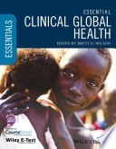 Essential Clinical Global Health  Includes Wiley E Text Book