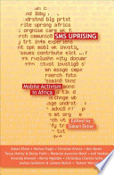 Sms Uprising Mobile Activism In Africa