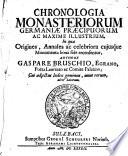 Chronologia monasteriorum Germaniæ præcipuorum, etc
