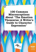 100 Common Misconceptions about the Emotion Thesaurus