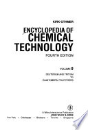 Encyclopedia of Chemical Technology: Deuterium and tritium to elastomers, polyethers